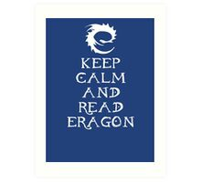 Keep calm and read Eragon (White text) Art Print