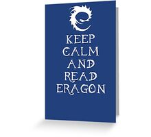 Keep calm and read Eragon (White text) Greeting Card