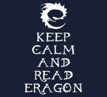 Keep calm and read Eragon (White text) One Piece - Short Sleeve