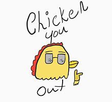Chicken You Out Unisex T-Shirt