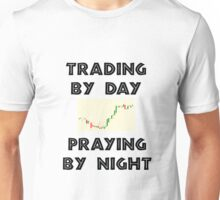 Trading by Day Praying by Night Unisex T-Shirt