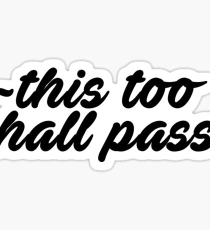 This Too Shall Pass Sticker