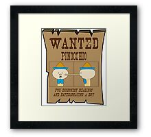 Wanted: Pinocchio Framed Print