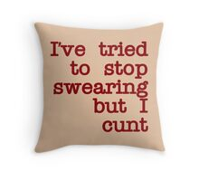QUOTE I've Tired to Swearing but I Cunt  Black Stroke Red Throw Pillow