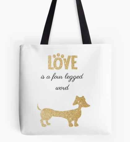 Love is a four legged word (dog gold) Tote Bag