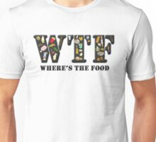 WTF - Where's the food Unisex T-Shirt