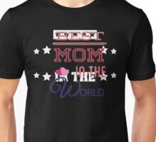Best mom in the world. Unisex T-Shirt