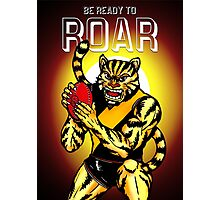 Be Ready To Roar Photographic Print
