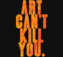 art can't kill you Womens Fitted T-Shirt