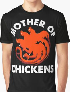 Mother of Chickens - Chickens Mom - Funny Shirt for Chickens Mom Graphic T-Shirt