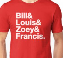 L4D character names - bill francis zoey louis Unisex T-Shirt