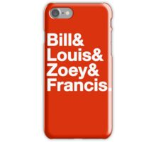 L4D character names - bill francis zoey louis iPhone Case/Skin