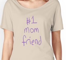 #1 Mom Friend Women's Relaxed Fit T-Shirt