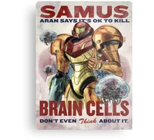Samus says It's OK to kill brain cells Metal Print