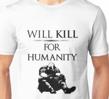 Will Kill for Humanity (DS1) Unisex T-Shirt