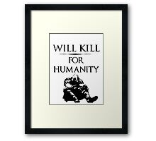 Will Kill for Humanity (DS1) Framed Print