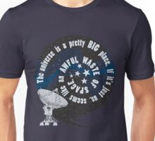 Awful waste of space Unisex T-Shirt