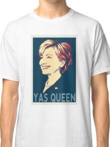 Yas Queen Hillary for President Classic T-Shirt