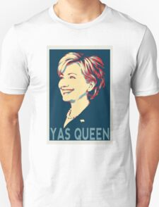 Yas Queen Hillary for President Unisex T-Shirt