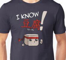 I KNOW TO-FU Unisex T-Shirt