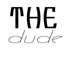 The Dude - Tshirts & Hoodies  Photographic Print