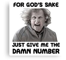 Give Me The Damn Number Dumb And Dumber Canvas Print