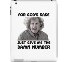 Give Me The Damn Number Dumb And Dumber iPad Case/Skin