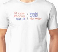 Vlogger, Photog Yeah Tourist No Way Unisex T-Shirt