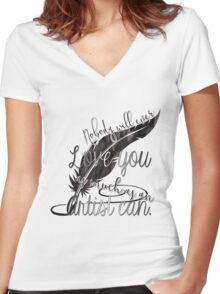 nobody will ever love you as much as an artist can Women's Fitted V-Neck T-Shirt