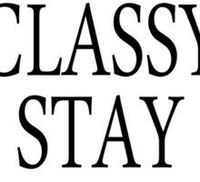 Stay Classy Stay Chic Sticker
