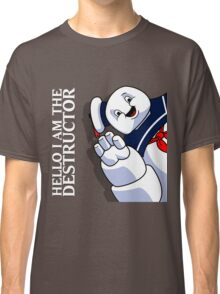 Hello I Am the Destructor Classic T-Shirt