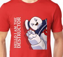 Hello I Am the Destructor Unisex T-Shirt