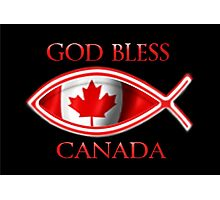 ╬ ╬ GOD BLESS CANADA /PICTURE/CARD CREATED BY RAPTURE777╬ ╬ Photographic Print