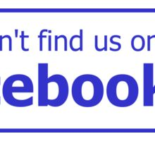 You won't find us on Facebook (thumb down, blue) Sticker