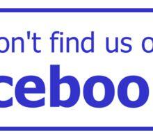 You won't find us on Facebook (finger, blue) Sticker
