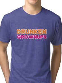 Drunkin Drunken Grownups T-Shirt  Tri-blend T-Shirt