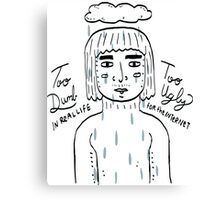 Too Dumb // Too Ugly Canvas Print