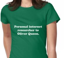 Personal internet researcher to Oliver Queen Womens Fitted T-Shirt