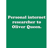Personal internet researcher to Oliver Queen Photographic Print