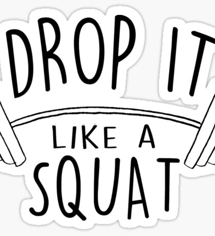 Fitness and Exercise Drop it like a Squat Sticker