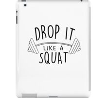 Fitness and Exercise Drop it like a Squat iPad Case/Skin