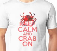 Keep Calm And Crab On Unisex T-Shirt