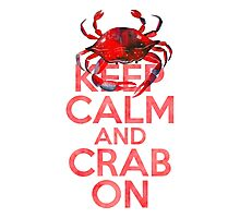 Keep Calm And Crab On Photographic Print