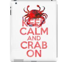 Keep Calm And Crab On iPad Case/Skin