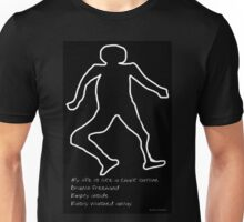 My Life is Like a Chalk Outline Unisex T-Shirt