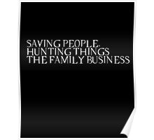 saving people, hunting things, the family business Poster