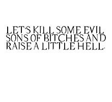 let's kill some evil sons of bitches and raise a little hell by echorose