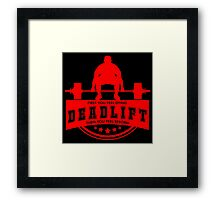 Deadlift - First you feel dying then you feel reborn Framed Print