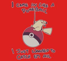 I Came In Like A Pokeball Kids Clothes