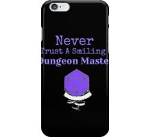 Never Trust A Smiling Dungeon Master iPhone Case/Skin